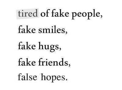 Tired Of Fake People Fake Family Quotes