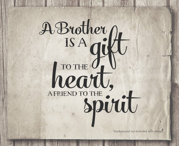 A Brother Is A Brother Quotes