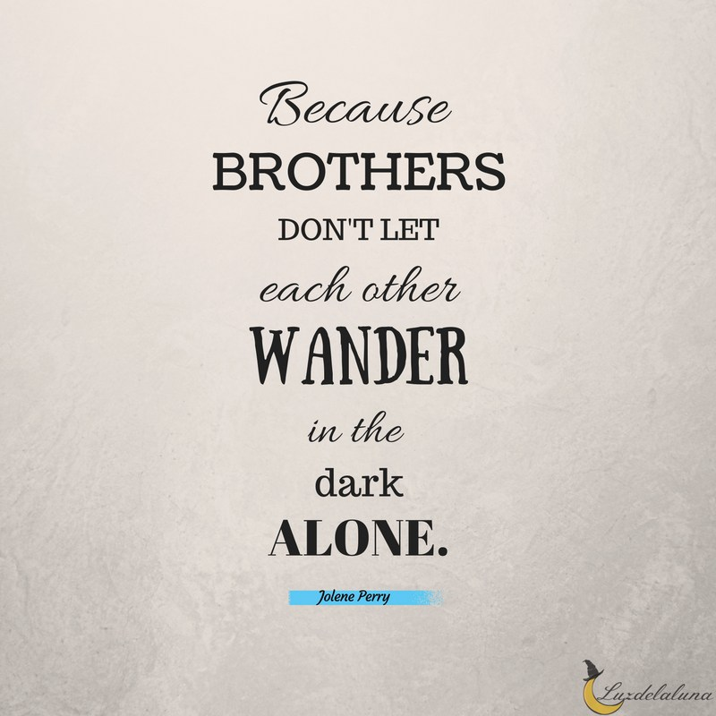 Because Brothers Don't Let Brother Quotes