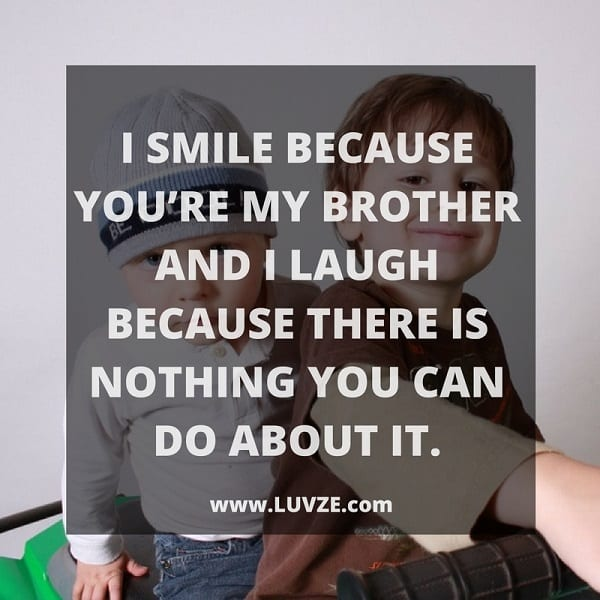 I Smile Because You're My Brother Brother Quotes