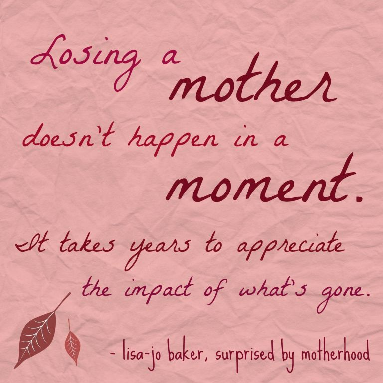 Losing A Mother Doesn't Mommy to Be Quotes