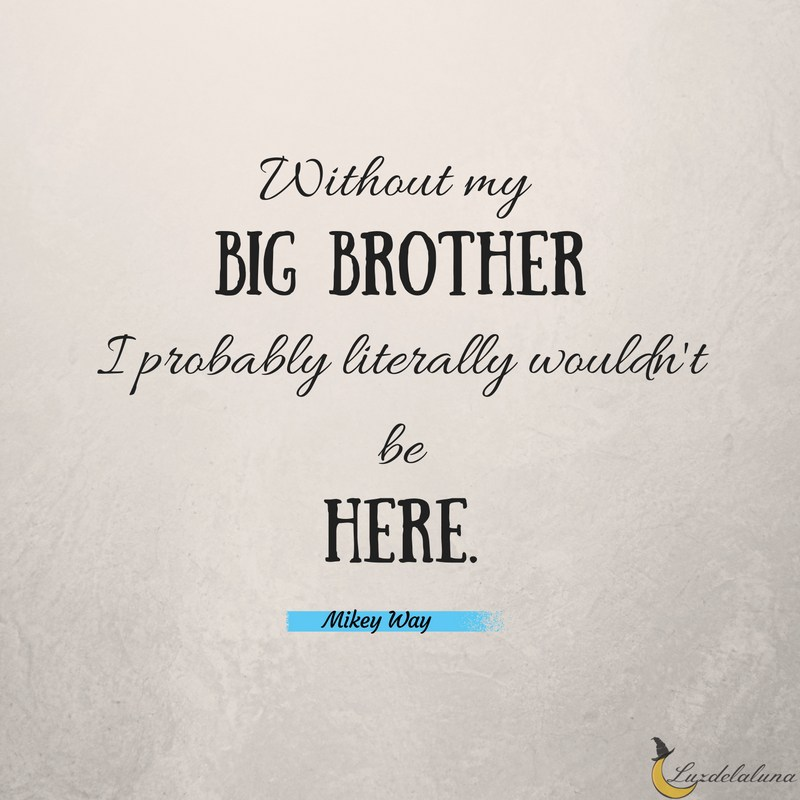 Without My Big Brother Brother Quotes