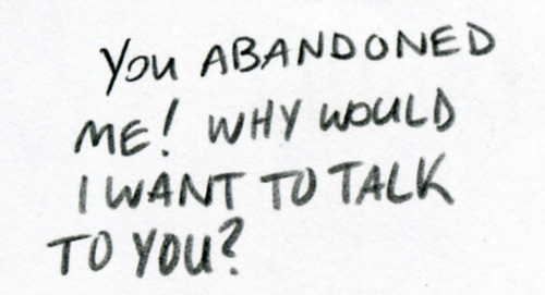 You Abandoned Me! Why Would Abandonment Quotes