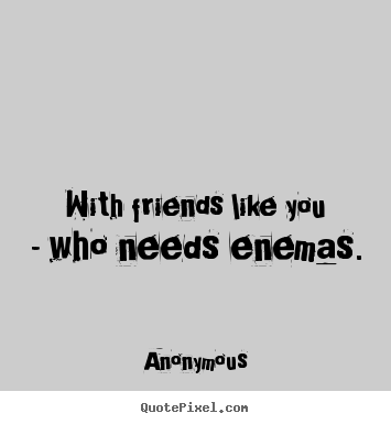 Anonymous Quotes About Friendship 07