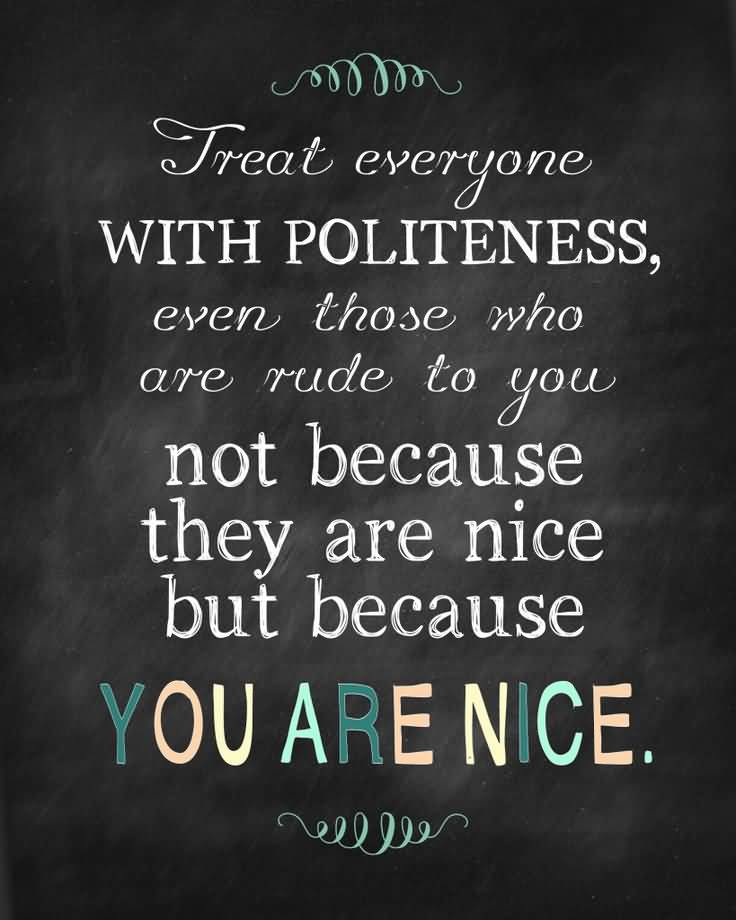 Be Nice Quotes Meme Image 14