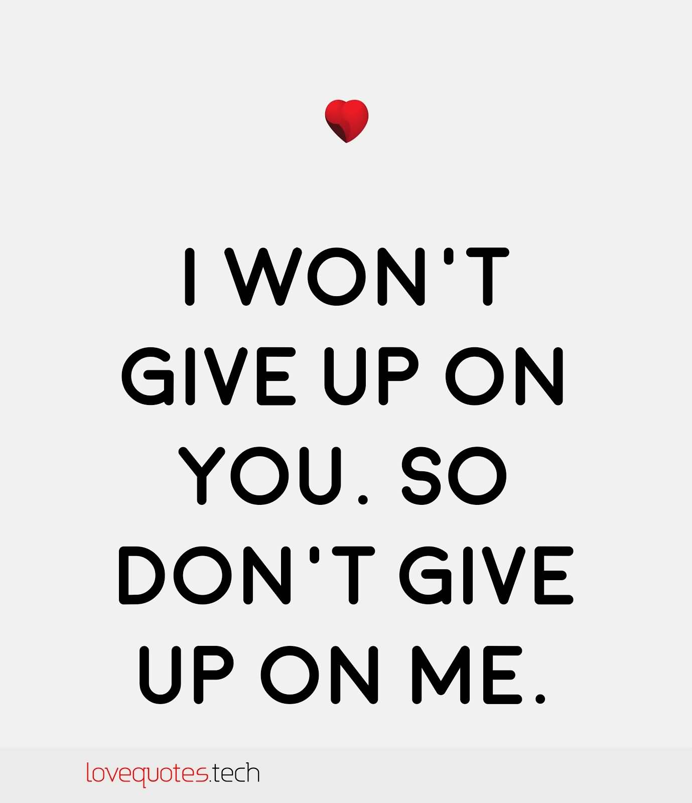 25 Dont Give Up On Me Quotes Sayings Photos Quotesbae