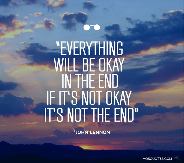 25 Everything Will Be Ok Quotes And Sayings Quotesbae