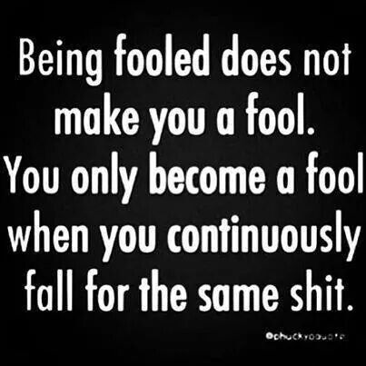 Fool Me Once Shame On You Quotes Meme Image 07