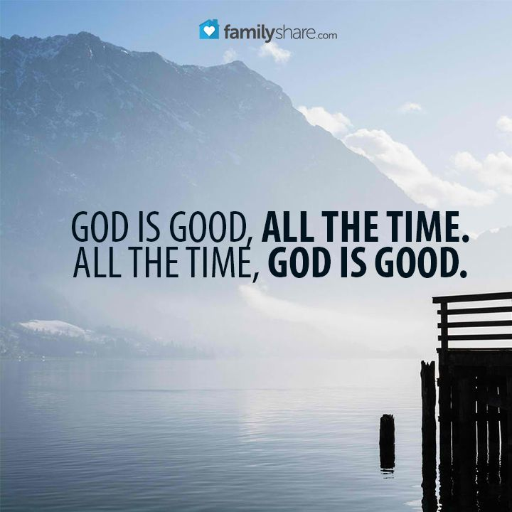 God Is Great Quotes And Sayings: 25 God Is Good All The Time Quotes And Sayings