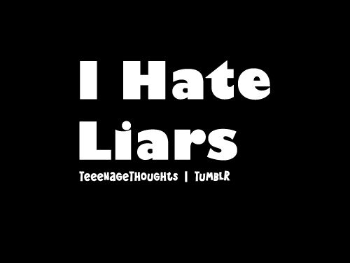 Hate Liars Quotes Meme Image 02