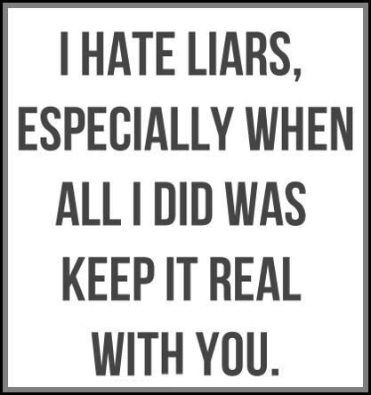 Hate Liars Quotes Meme Image 08