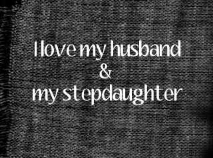 I Love My Step Daughter Quotes Meme Image 18