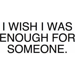 I'll Never Be Good Enough Quotes Meme Image 08