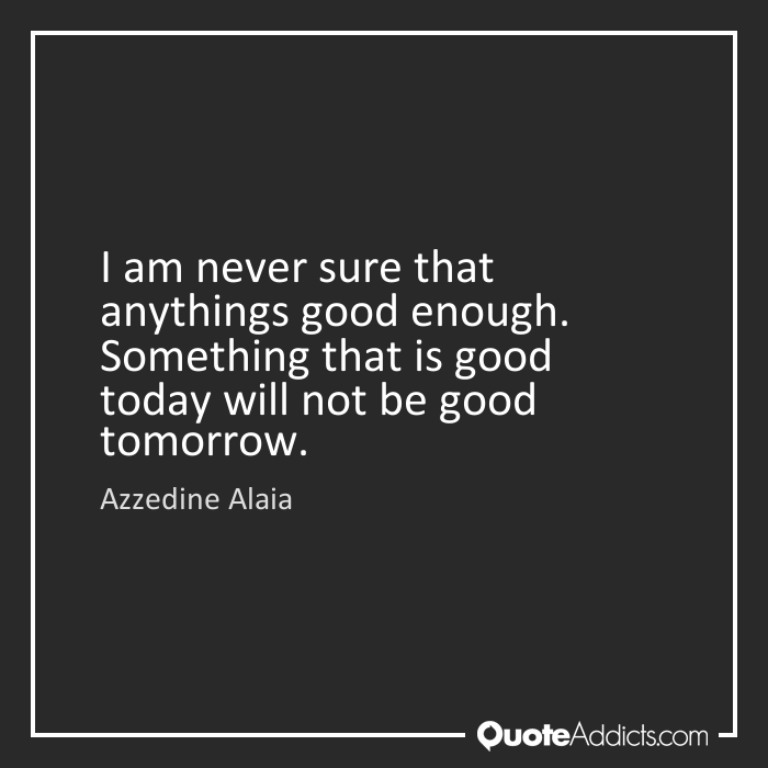 I'll Never Be Good Enough Quotes Meme Image 13
