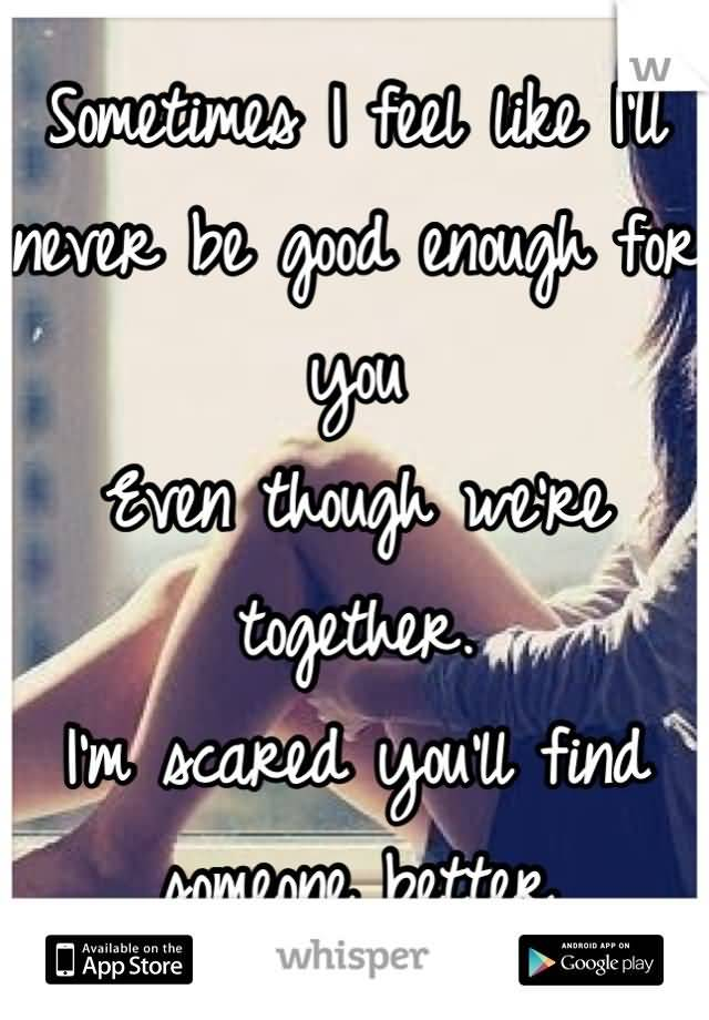 I'll Never Be Good Enough Quotes Meme Image 17