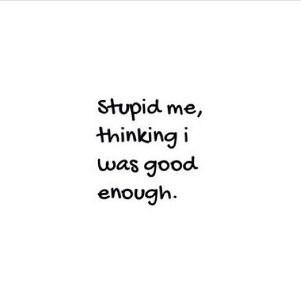Sad Quotes Not Good Enough: 25 Im Sorry Im Not Good Enough Quotes And Sayings