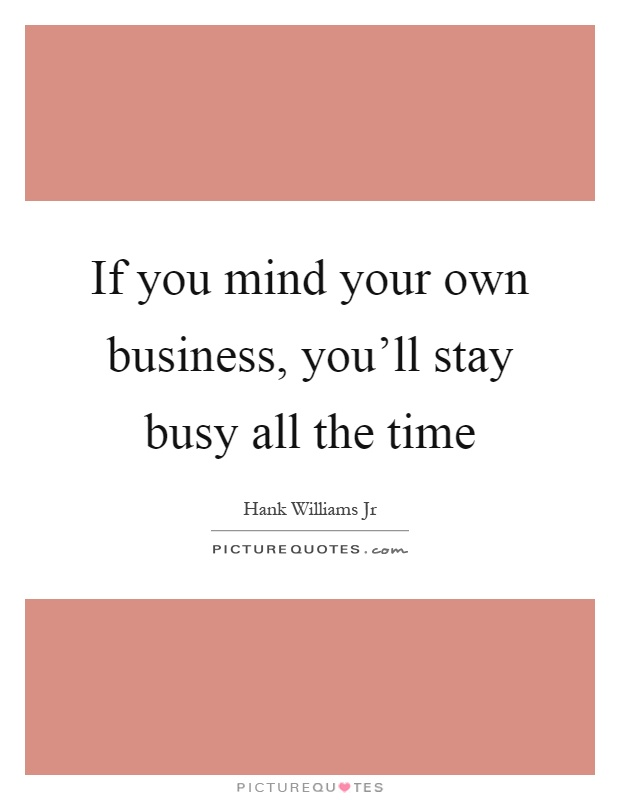 Mind Your Business Quotes Meme Image 08 Quotesbae