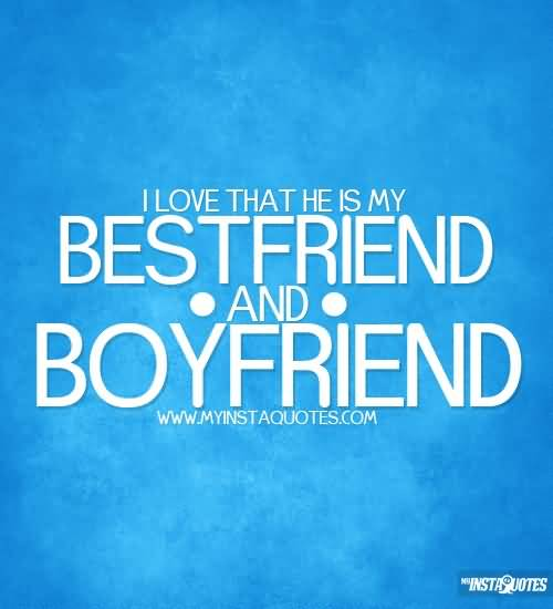 25 My Boyfriend Is My Best Friend Quotes & Sayings | QuotesBae