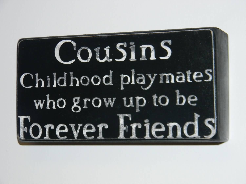 My Cousin Is My Best Friend Quotes Meme Image 19