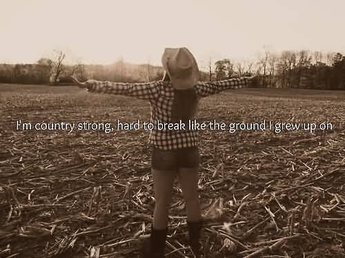 Quotes About Being Country Meme Image 14