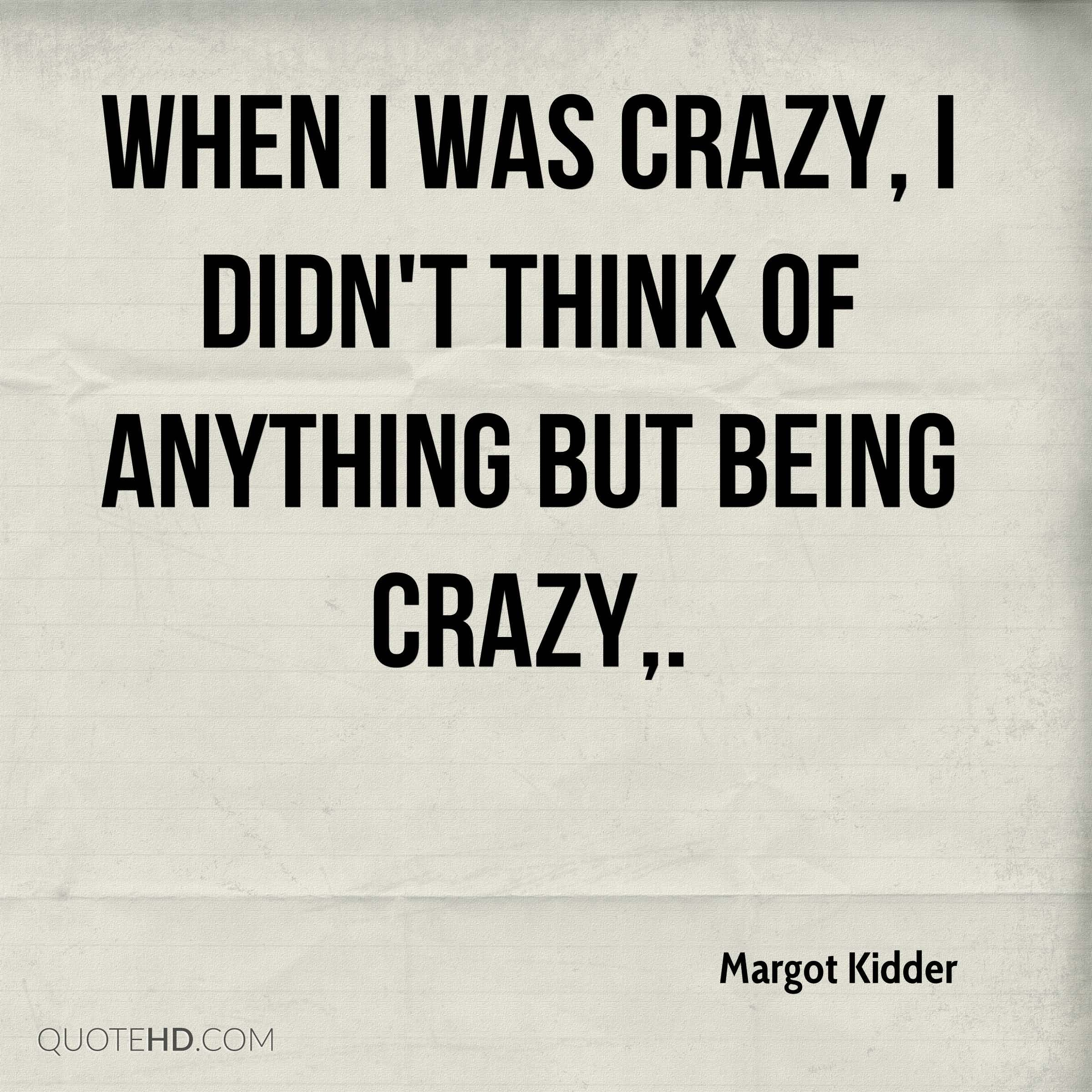 Quotes About Being Crazy Meme Image 19