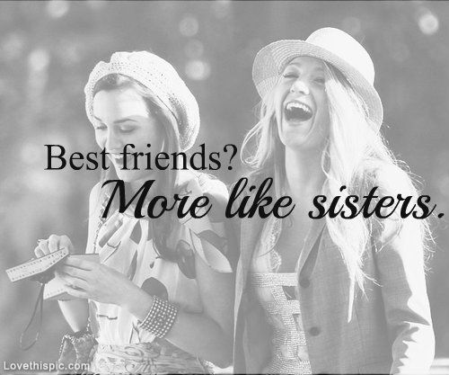 Quotes About Friend Like A Sister Meme Image 11