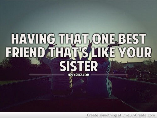 25 Quotes About Friend Like A Sister Sayings & Pictures ...