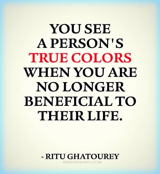 Quotes About Peoples True Colors Meme Image 19
