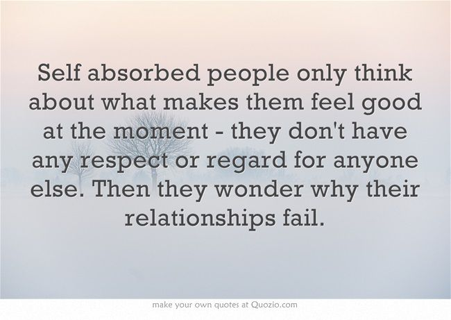 Quotes About Selfish People In Relationships Meme Image 11 Quotesbae