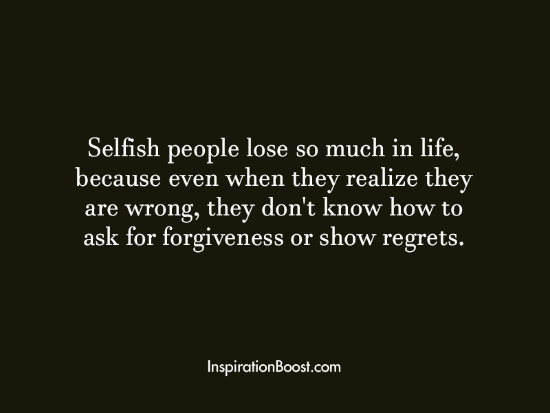 Quotes About Selfish People Meme Image 02