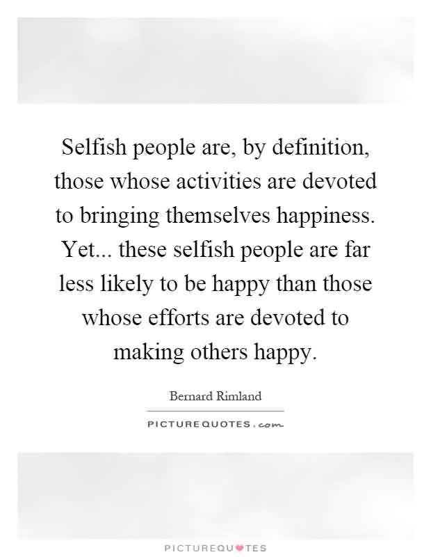 Quotes About Selfish People Meme Image 15