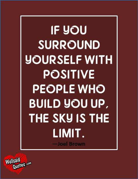 Surround Yourself With Positive People Quotes Meme Image 04