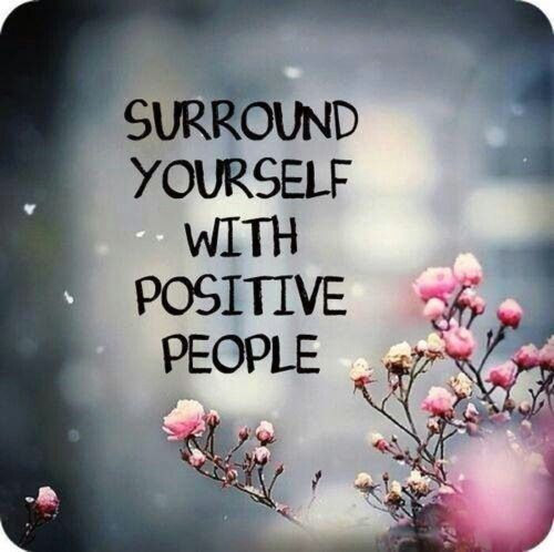 Surround Yourself With Positive People Quotes Meme Image 07