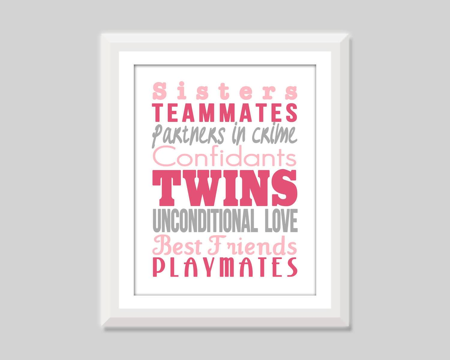 Twin Sister Love Quotes Meme Image 13