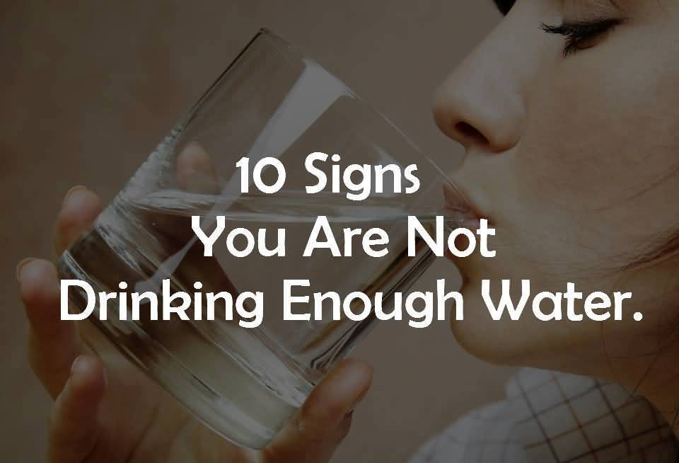 10 Important Signs You Are Not Drinking Enough Water