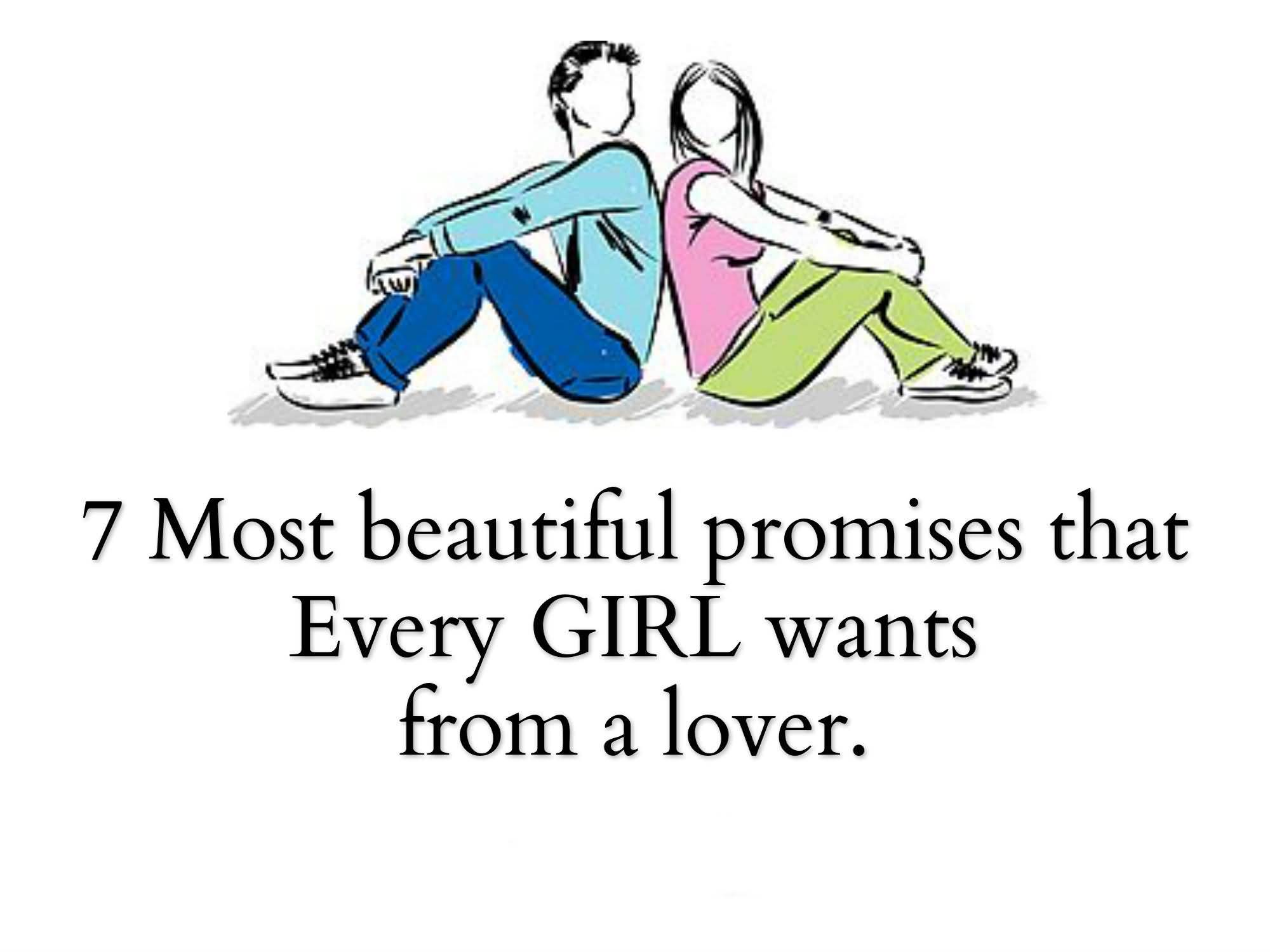 7 MOST BEAUTIFUL PROMISES THAT EVERY GIRL WANTS FROM A LOVER