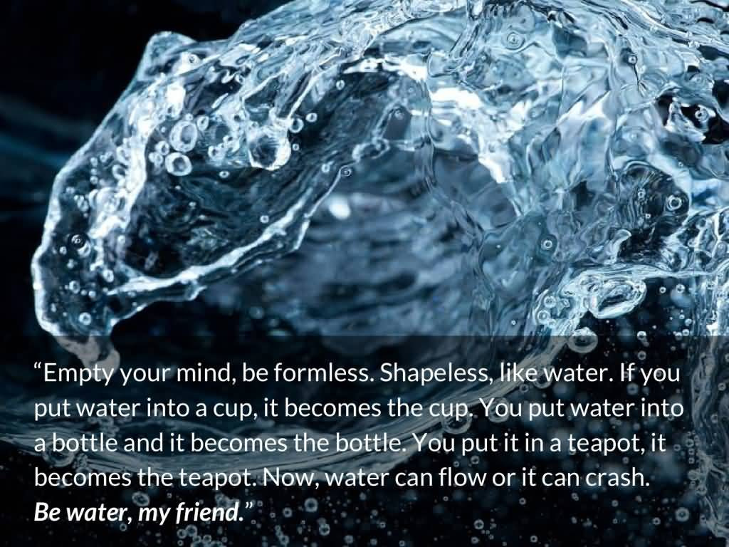 Be Water My Friend Quotes 16