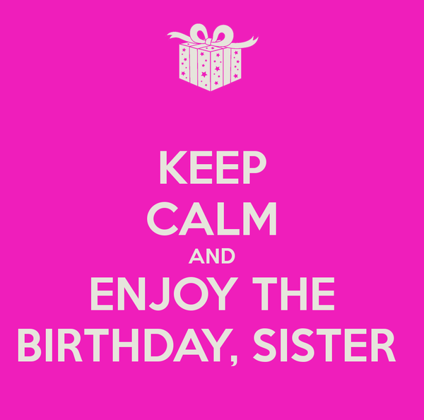Birthday quotes for sister funny memes