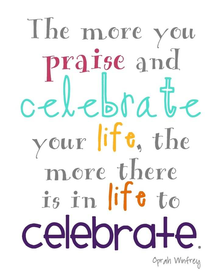 Celebrating Life Quotes 60 QuotesBae Adorable Celebrating Life Quotes