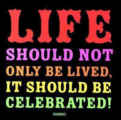 Celebration Of Life Quotes And Sayings 14