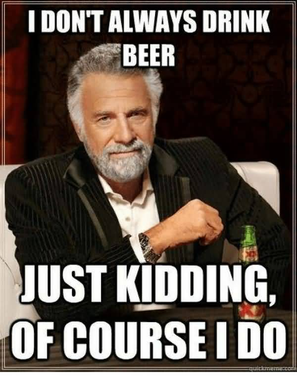 Cool drinking beer meme picture