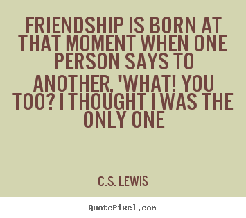 Cs Lewis Quote About Friendship 04