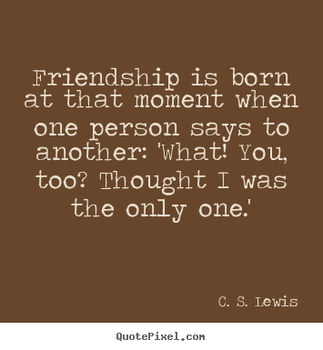 Cs Lewis Quote About Friendship 11