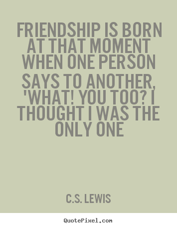 Cs Lewis Quote About Friendship 18