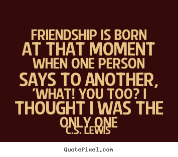 Cs Lewis Quote About Friendship 19