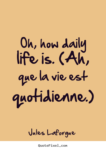 Daily Life Quotes 01