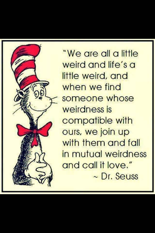 Dr Seuss Weird Love Quote Poster 60 QuotesBae Custom Dr Seuss Weird Love Quote Poster