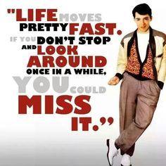 Ferris Bueller Life Moves Pretty Fast Quote 03