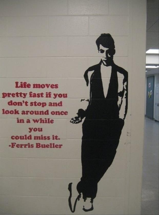Ferris Bueller Life Moves Pretty Fast Quote 08