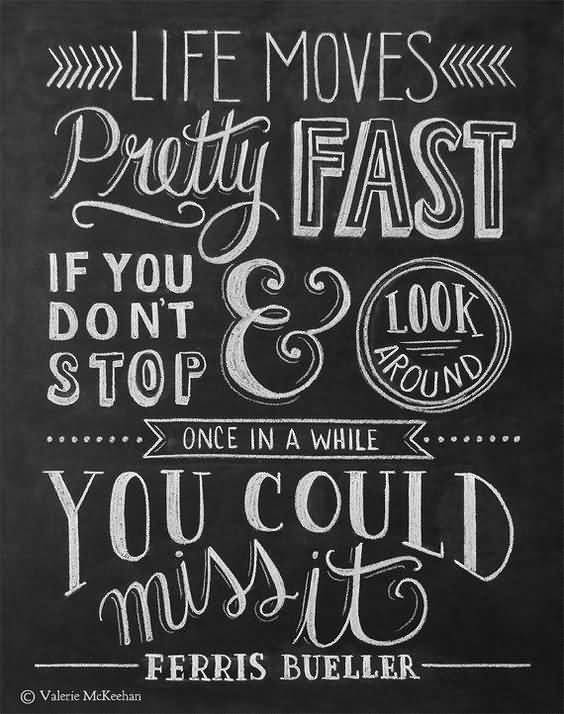 Ferris Bueller Life Moves Pretty Fast Quote 13